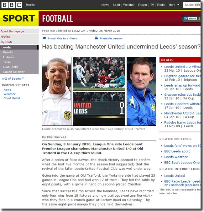 "The BBC website of 26 March 2010 poses the question: ""Has beating Manchester United undermined Leeds' season?"""
