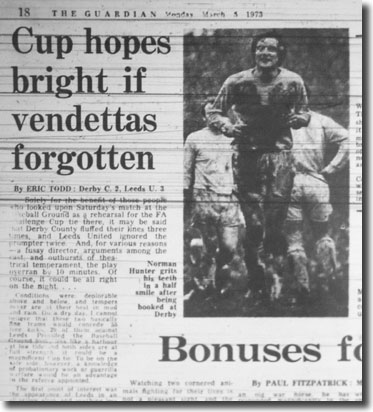 The Guardian of 5 March 1973 features the weekend's gruesome League encounter between Derby and Leeds with Norman Hunter coming away with a wry grin after bring booked